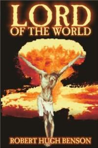 Lord of the World Msgr. Robert Hugh Benson