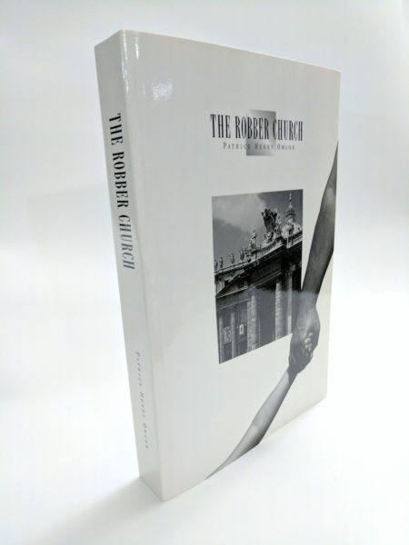 THE ROBBER CHURCH by Patrick Henry Omlor The Collected Writings 1968-1997